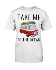 Take Me To The Ocean Classic T-Shirt front