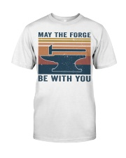 May The Forge Be With You Classic T-Shirt front