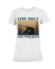 Live Ugly Fake Your Death Premium Fit Ladies Tee thumbnail