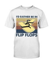 I'd Rather Be In Flip Flops Classic T-Shirt front