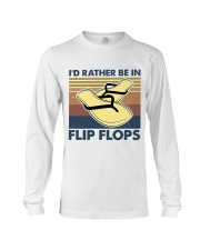 I'd Rather Be In Flip Flops Long Sleeve Tee thumbnail