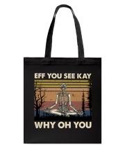 Eff You See Kay Tote Bag thumbnail