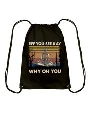 Eff You See Kay Drawstring Bag thumbnail