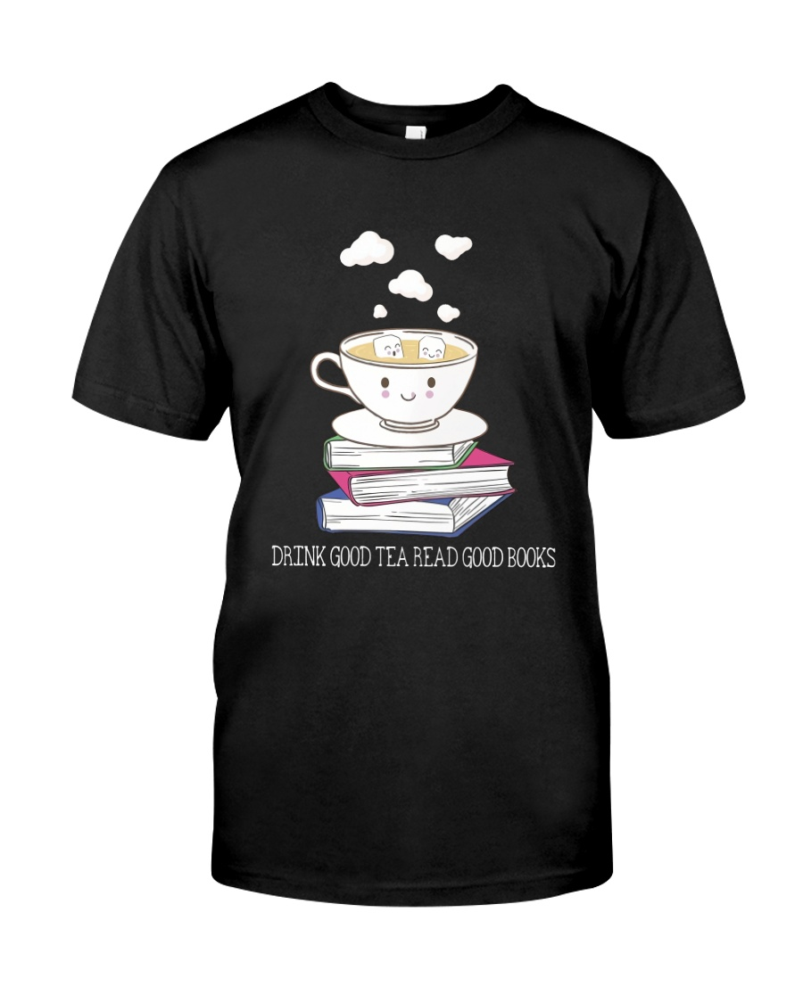 Drink Good Tea Classic T-Shirt