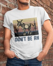 Don't Be An Classic T-Shirt apparel-classic-tshirt-lifestyle-26