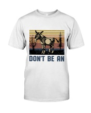 Don't Be An Classic T-Shirt front
