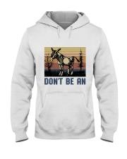 Don't Be An Hooded Sweatshirt thumbnail