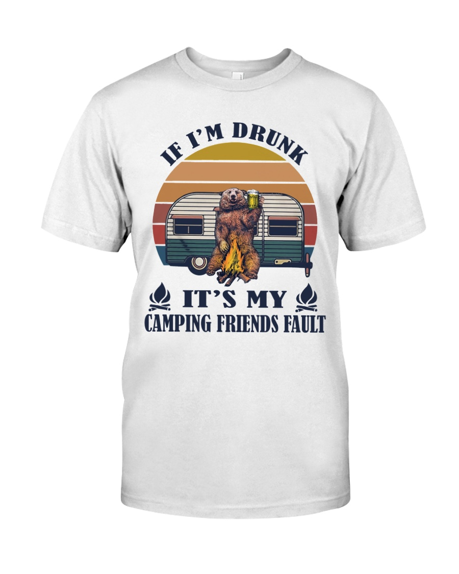 It's My Camping Friends Fault Classic T-Shirt