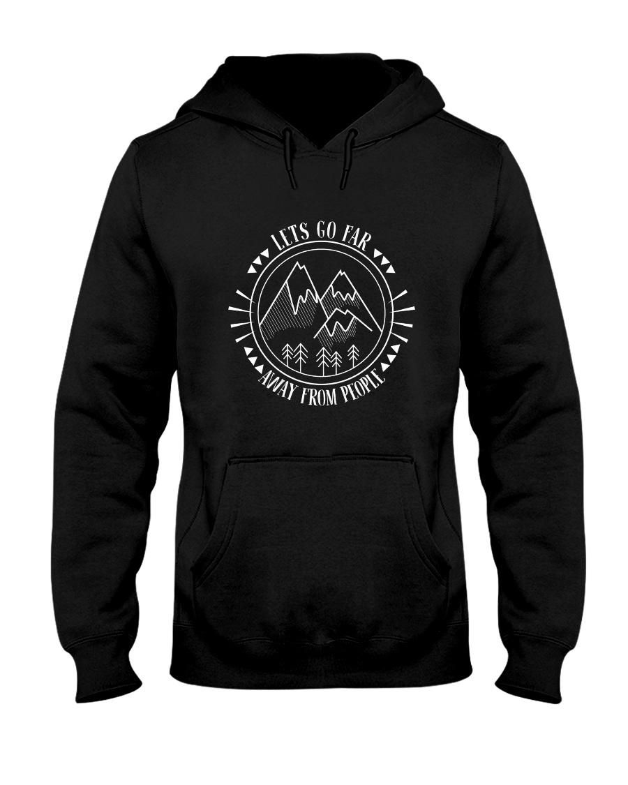 Lets Go Far Away From People 1 Hooded Sweatshirt