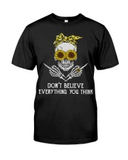 Don't Believe Everything Classic T-Shirt front