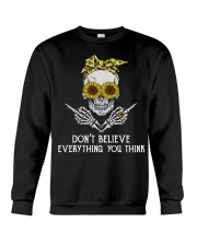 Don't Believe Everything Crewneck Sweatshirt thumbnail