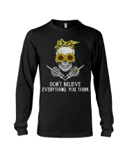 Don't Believe Everything Long Sleeve Tee thumbnail