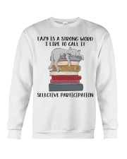 Lazy Is A Strong Word Crewneck Sweatshirt thumbnail