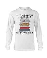 Lazy Is A Strong Word Long Sleeve Tee thumbnail