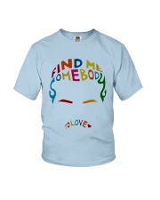 Find Me Somebody To Love Youth T-Shirt thumbnail