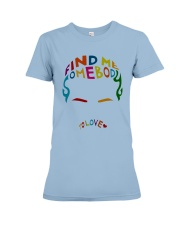 Find Me Somebody To Love Premium Fit Ladies Tee thumbnail
