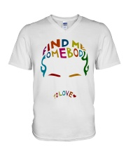 Find Me Somebody To Love V-Neck T-Shirt thumbnail
