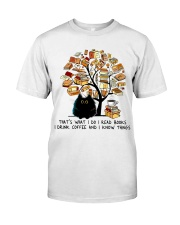 I Drink Coffee Classic T-Shirt front