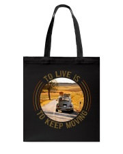 To Live Is To Keep Moving Tote Bag thumbnail