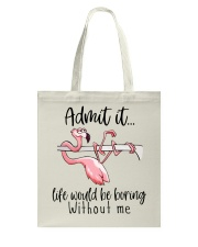 Life Would Be Boring Without Me Tote Bag thumbnail