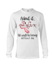 Life Would Be Boring Without Me Long Sleeve Tee thumbnail