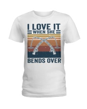 I Love When She Bends Over Ladies T-Shirt thumbnail