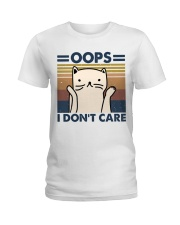 Oops I Don't Care Ladies T-Shirt thumbnail