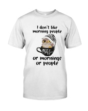 I Don't Like Morning People Classic T-Shirt front
