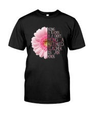 Being A Teacher Classic T-Shirt front
