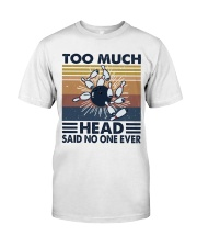 Too Much Head Classic T-Shirt front