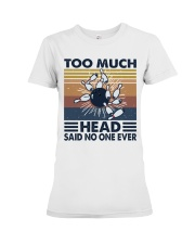 Too Much Head Premium Fit Ladies Tee thumbnail