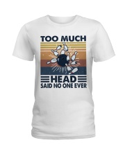Too Much Head Ladies T-Shirt tile