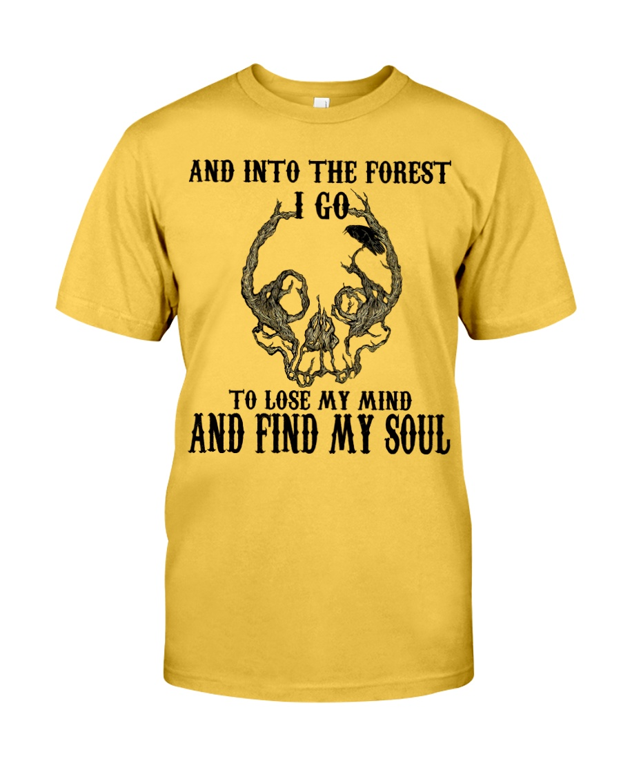 And Into The Forest I Go Classic T-Shirt