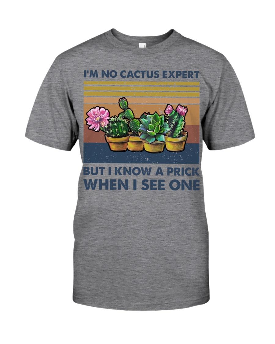 I'm No Cactus Expert Classic T-Shirt