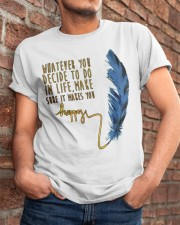 Whatever You Decide To Do Classic T-Shirt apparel-classic-tshirt-lifestyle-26