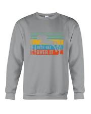 Just Get Over It Crewneck Sweatshirt thumbnail