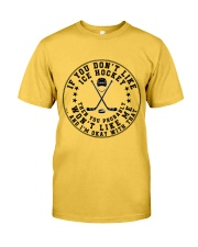 If You Dont Like Ice Hockey Classic T-Shirt front