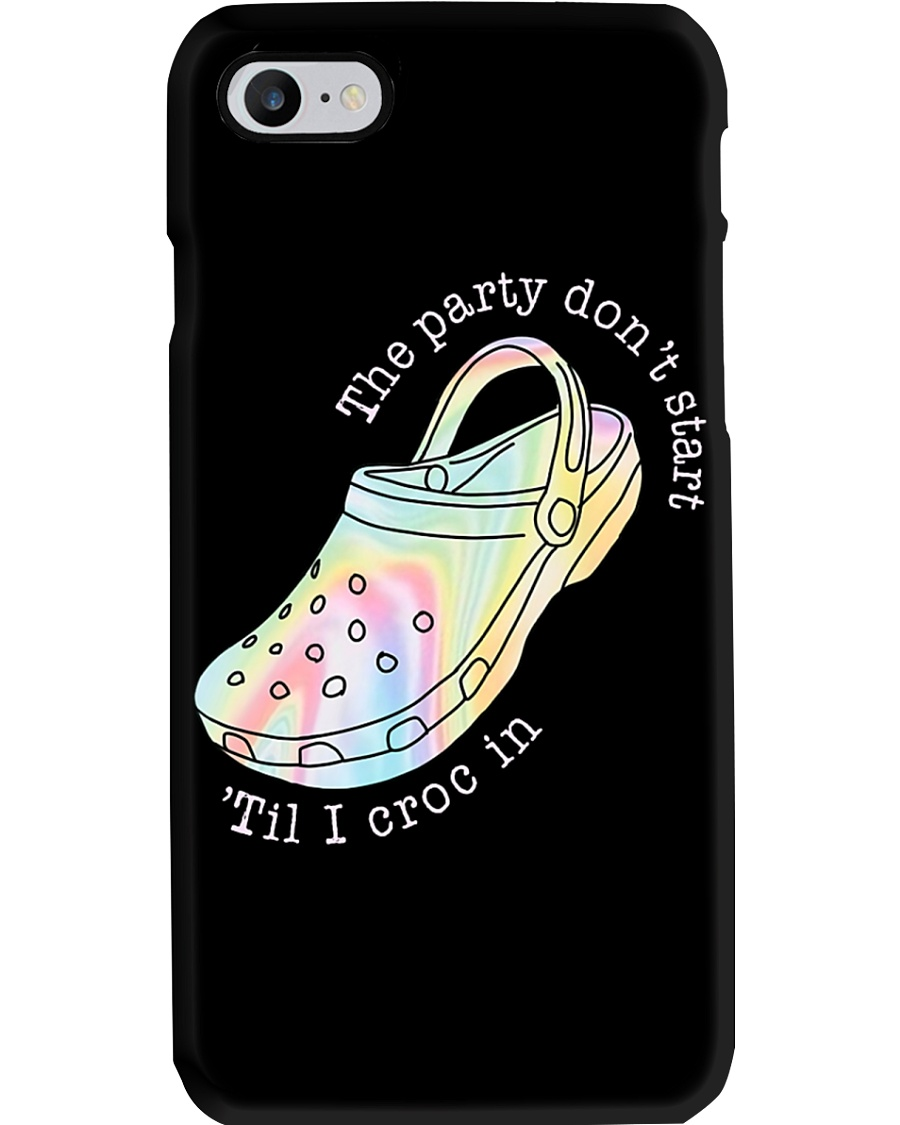The Party Don't Start Phone Case