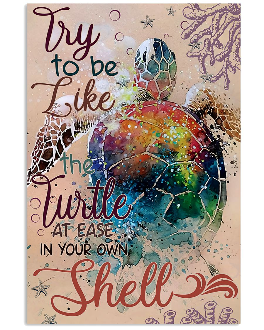Try To Be Like A Turtle 11x17 Poster