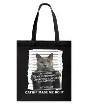 Catnip Made Me Do It Tote Bag thumbnail