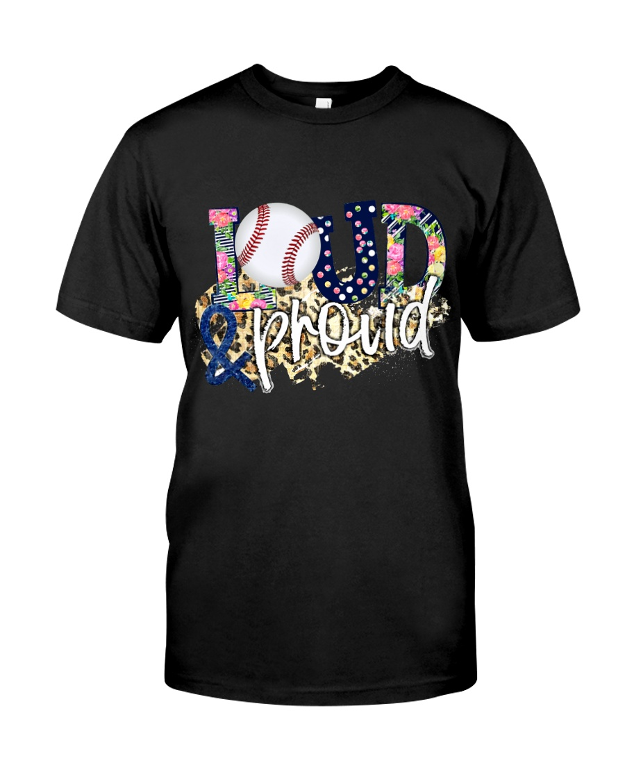 Loud And Proud Classic T-Shirt