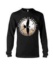 Nothing Is Trivial Long Sleeve Tee thumbnail