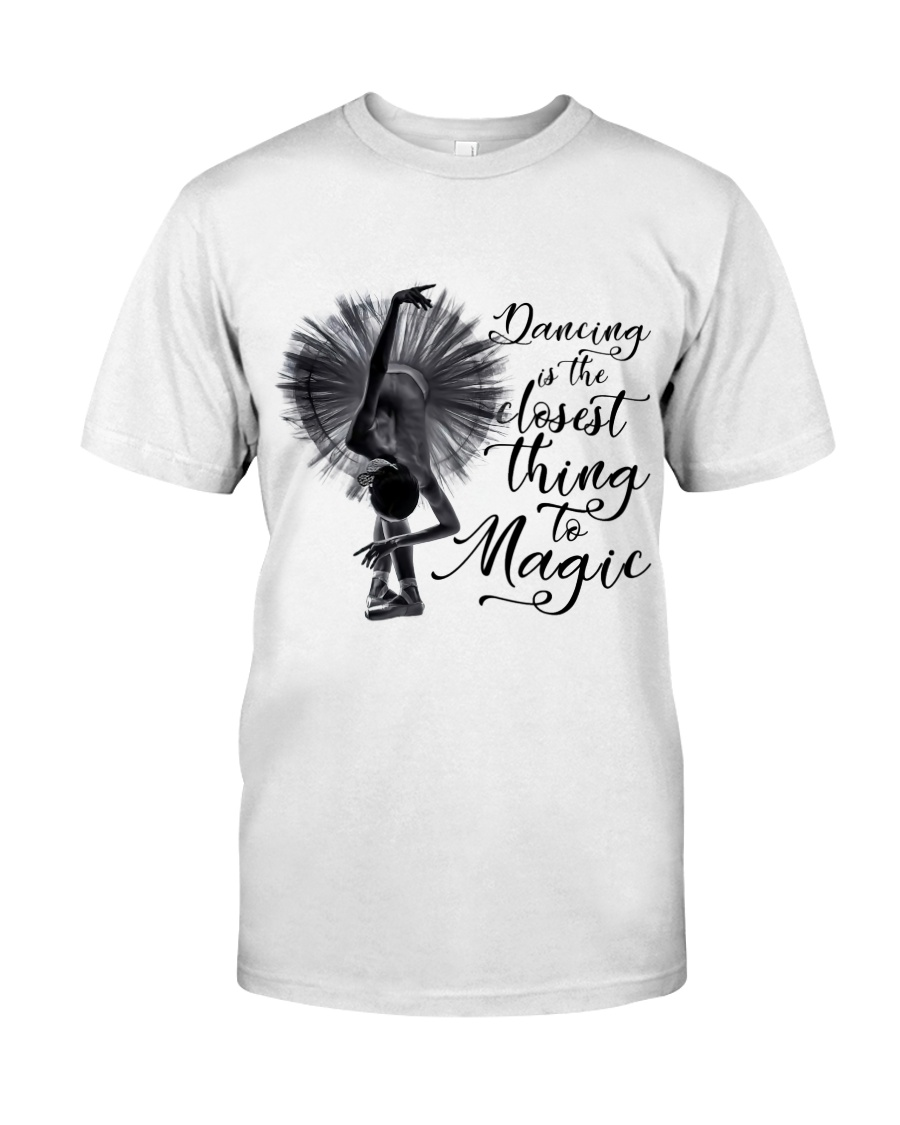 Dancing Is The Closet Thing Classic T-Shirt