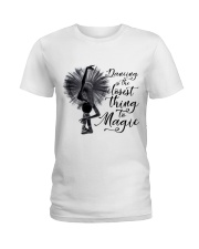 Dancing Is The Closet Thing Ladies T-Shirt thumbnail