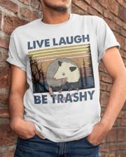 Live Laugh Be Trashy Classic T-Shirt apparel-classic-tshirt-lifestyle-26