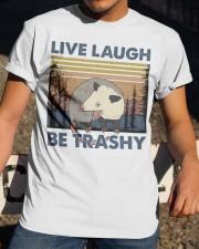 Live Laugh Be Trashy Classic T-Shirt apparel-classic-tshirt-lifestyle-28