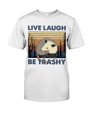 Live Laugh Be Trashy Classic T-Shirt front