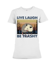 Live Laugh Be Trashy Premium Fit Ladies Tee thumbnail