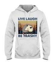 Live Laugh Be Trashy Hooded Sweatshirt thumbnail