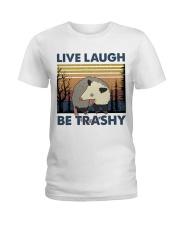 Live Laugh Be Trashy Ladies T-Shirt thumbnail